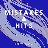 Mistakes & Hits, Vol. 1 by Sergy el Som