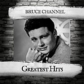 Greatest Hits by Bruce Channel
