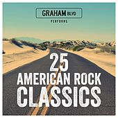 25 American Rock Classics by Graham BLVD