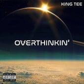 Overthinkin' von King Tee