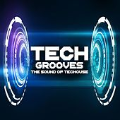 Tech Grooves (The Sound of Techouse) by Various Artists