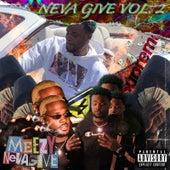 Neva Give, Vol. 2 by Meezy Neva Give