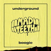Underground Boogie von Mad Teeth