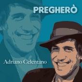Pregherò von Adriano Celentano