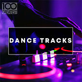 100 Greatest Dance Tracks di Various Artists