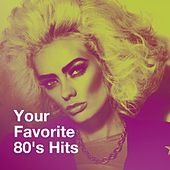 Your Favorite 80's Hits de Various Artists
