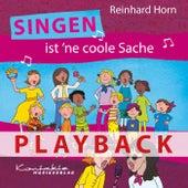 Singen ist 'ne coole Sache (Playback) von Reinhard Horn