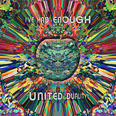 I've Had Enough by United Duality