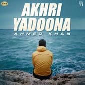 Akhri Yadoona, Vol. 11 by Ahmed Khan