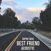Best Friend (Acoustic) de Sophie Rose