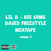 855 Song Based Freestyle Mixtape, Vol. 4 by Lil B