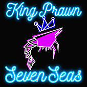 Seven Seas von King Prawn