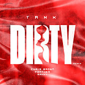 Dirty Remix (feat. Chris Brown, Feather, Rahky) by Tank