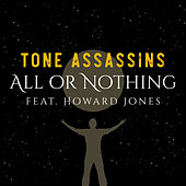 All or Nothing (feat. Howard Jones) von Tone Assassins