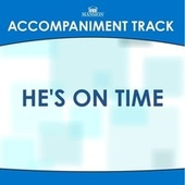 He's on Time by Mansion Accompaniment Tracks