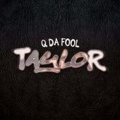 Taylor von Q Da Fool