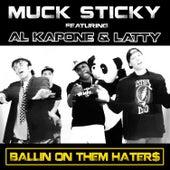 Ballin on Them Hater$ by Muck Sticky