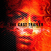 The Cast Trailer by Dj tomsten