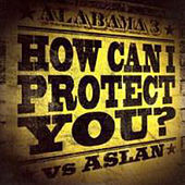 How Can I Protect You? von A3