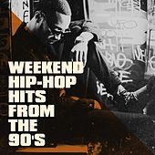 Weekend Hip-Hop Hits from the 90's von Various Artists