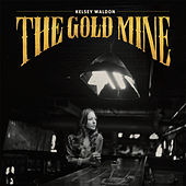 The Goldmine von Kelsey Waldon