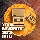 Your Favorite 90's Hits by Various Artists