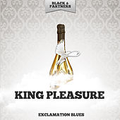 Exclamation Blues by King Pleasure