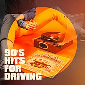 90's Hits for Driving von Various Artists