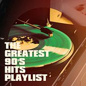 The Greatest 90's Hits Playlist by Various Artists