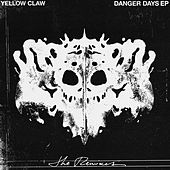 Danger Days (The Remixes) von Yellow Claw