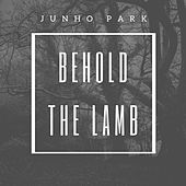 Behold the Lamb by Junho Park