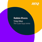 Tribal Man (The Cube Guys Remix) von Robbie Rivera