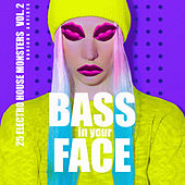 Bass In Your Face, Vol. 2 (25 Electro House Monsters) - EP de Various Artists