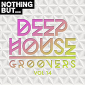 Nothing But... Deep House Groovers, Vol. 14 - EP de Various Artists