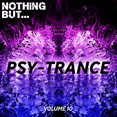 Nothing But... Psy Trance, Vol. 10 - EP by Various Artists