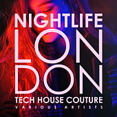 Nightlife London (Tech House Couture) - EP by Various Artists