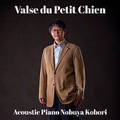 Valse du Petit Chien (Acoustic Piano Version) by Nobuya  Kobori