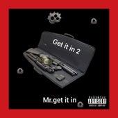 Get It In 2 (Freestyle) de Mr. Get It In