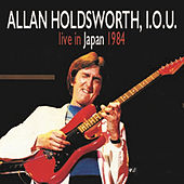 Live in Japan 1984 by Allan Holdsworth