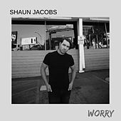 Worry by Shaun Jacobs