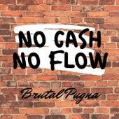 No cash No Flow by Brutal Pugna
