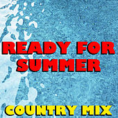 Ready For Summer Country Mix de Various Artists