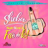 Dont Give A F@#k by Sheba