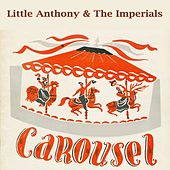 Carousel by Little Anthony and the Imperials
