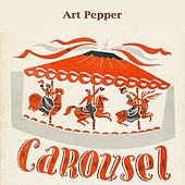 Carousel by Art Pepper