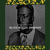 The Best Of Blind Willie Johnson (HD Remastered) by Blind Willie Johnson
