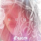 Numb by Gracey
