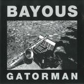 Gatorrman by Bayous
