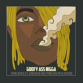 Goofy Ass Nigga de Yung Beria