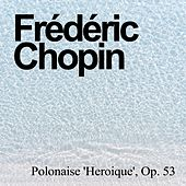 Polonaise 'Heroique', Op. 53 by Frédéric Chopin